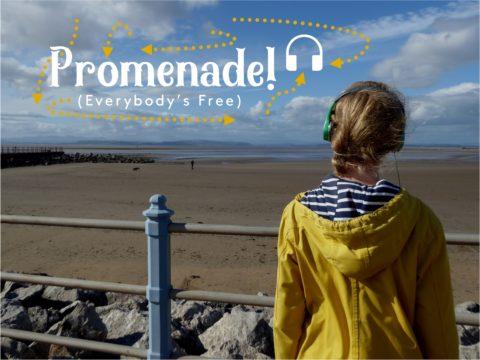Promenade (Everybody's Free) Audio Walks